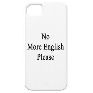 No More English Please iPhone 5 Cases