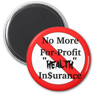 No More For-Profit Health Insurance 6 Cm Round Magnet