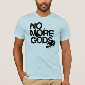 No More Gods T-Shirt