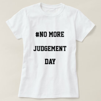 No More Judgement Graphic Tee