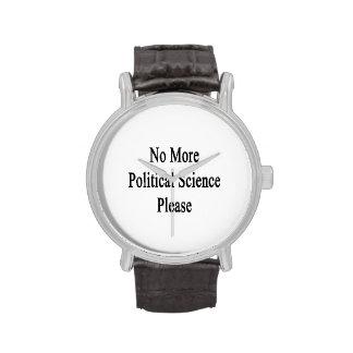 No More Political Science Please Wristwatch