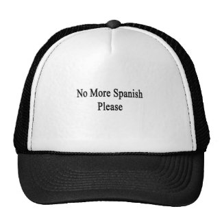 No More Spanish Please Hats