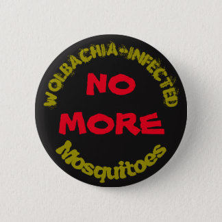 No More Wolbachia Mosquitoes by RoseWrites 6 Cm Round Badge
