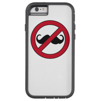 No Moustaches & Hipsters ban traffic sign Tough Xtreme iPhone 6 Case