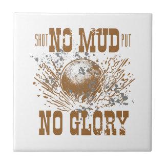 no mud no glory ceramic tile