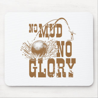 no mud no glory II Mouse Pad