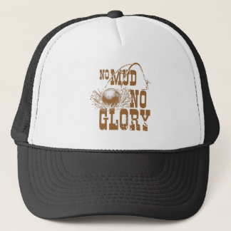 no mud no glory II Trucker Hat