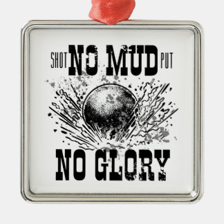 no mud no glory metal ornament