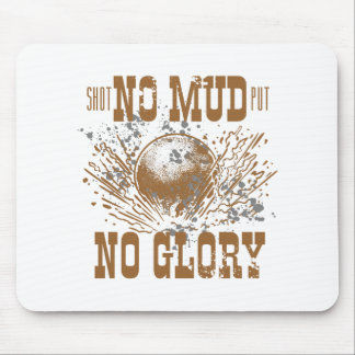 no mud no glory mouse pad