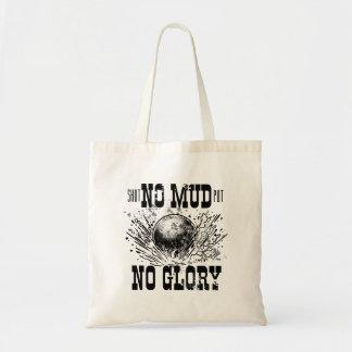 no mud no glory tote bag