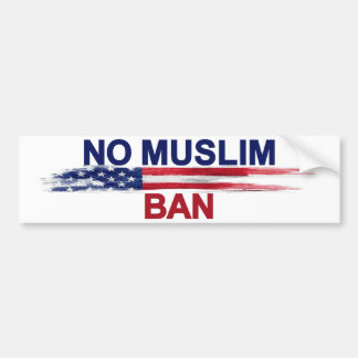 No Muslim Ban Bumper Sticker