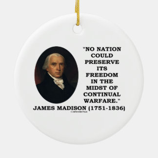 No Nation Preserve Its Freedom Continual Warfare Christmas Ornaments