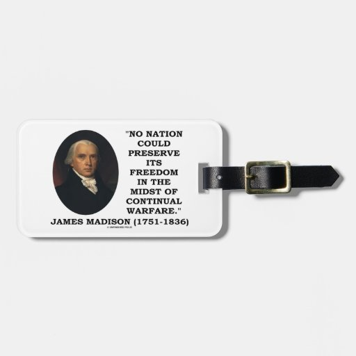 No Nation Preserve Its Freedom Continual Warfare Luggage Tag