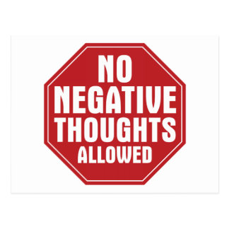 No Negative Thoughts Allowed Postcard