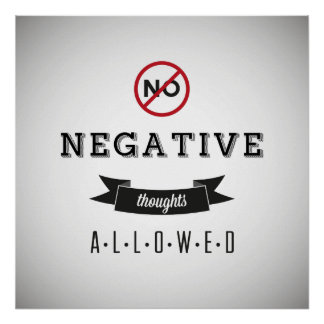 No Negative Thoughts Allowed Print