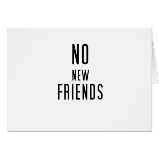 No New Friends Card