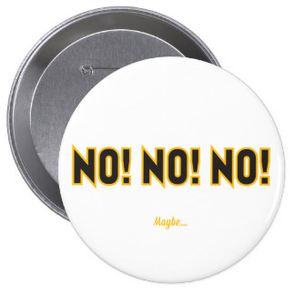 No No No – Maybe Buttons