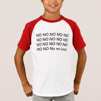no no no T-Shirt