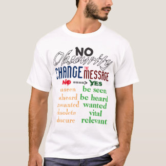 No Obscurity Logo Change the Message (light) T-Shirt