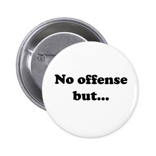 No offense but... pinback buttons