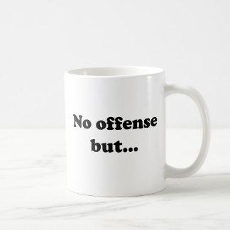 No offense but coffee mug