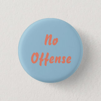 No offense (Dobie Gillis pin) 3 Cm Round Badge