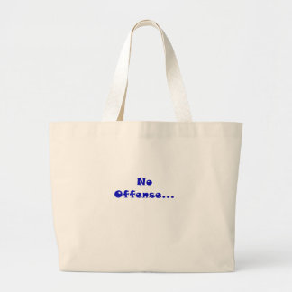 No Offense... Large Tote Bag