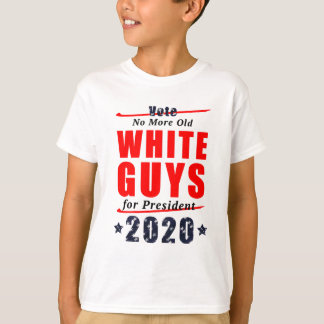 No Old White Guys for President 2020 Campaign Gear T-Shirt