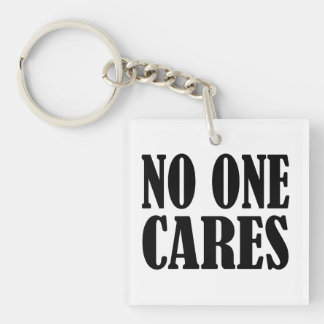 No One CARES Single-Sided Square Acrylic Keychain