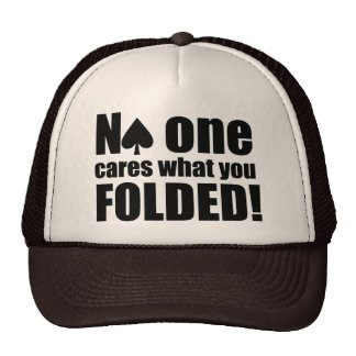 No One Cares What You Folded Cap
