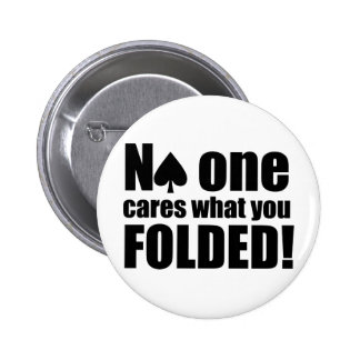 No One Cares What You Folded Pinback Button