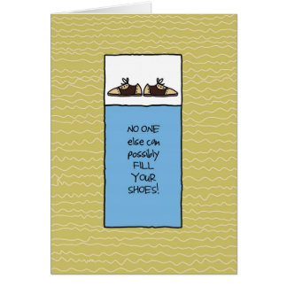 No One Else Can Fill Your Shoes - For Men Greeting Card