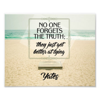 No One Forgets The Truth Photographic Print