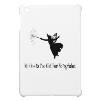 No One Is Too Old For Fairytales iPad Mini Covers