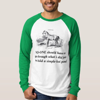 NO-ONE should have to go through what i did just t T-Shirt