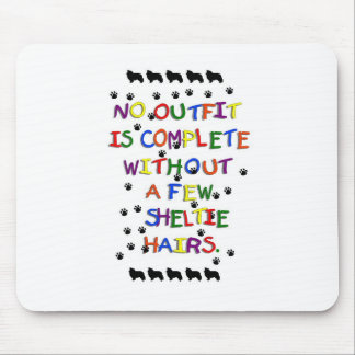 No Outfit is Complete Without Sheltie Hair Mouse Pad