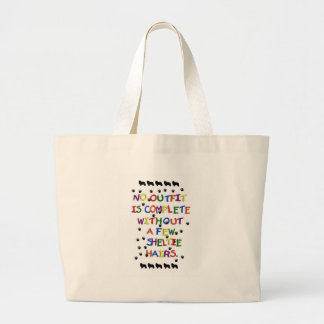 No Outfit is Complete Without Sheltie Hair Jumbo Tote Bag