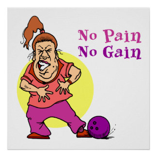 no pain no gain funny bowling design poster
