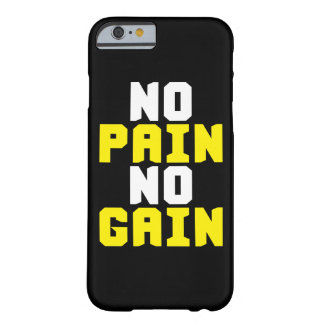 No Pain, No Gain - Gym Workout Motivational Barely There iPhone 6 Case