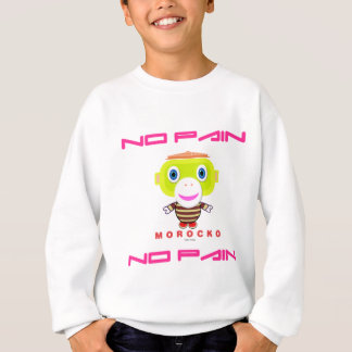 No Pain No Pain-Cute Monkey-Morocko Sweatshirt