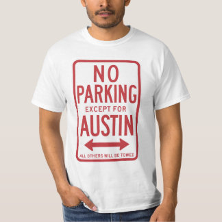 No Parking Except For Austin Sign T-Shirt