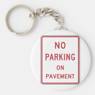 No Parking On Pavement Sign Keychain