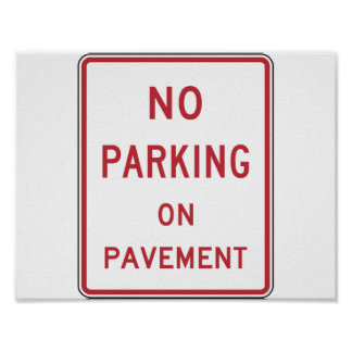 No Parking On Pavement Sign Poster