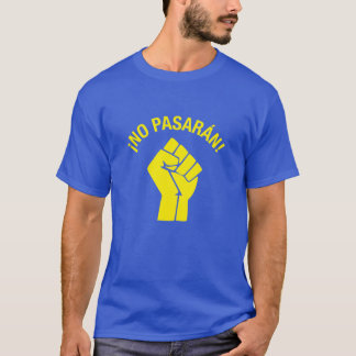 ¡No Pasarán! T-Shirt