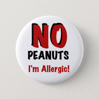 NO Peanuts I'm Allergic 6 Cm Round Badge