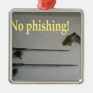 No phishing! ornament