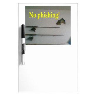 No phishing! Dry-Erase whiteboards