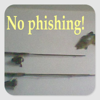 No phishing! square stickers