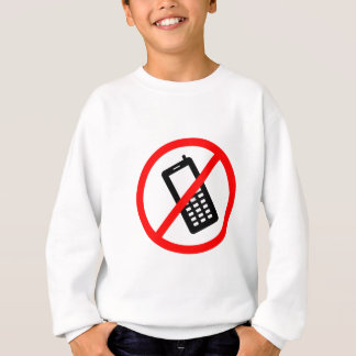No phones Allowed, Turn Off your Cellphone Sweatshirt