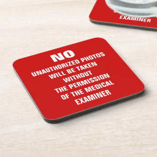 No Photos Autopsy Room Sign Coaster